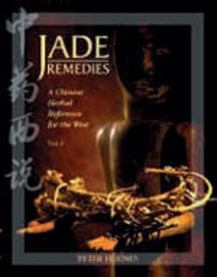 Picture of Jade Remedies: A Chinese Herbal Reference for the West